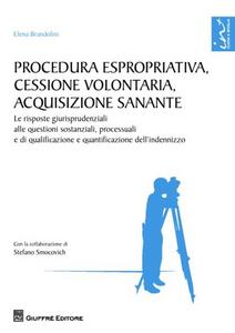 Libro Procedura espropriativa, cessione volontaria, acquisizione sanante Elena Brandolini