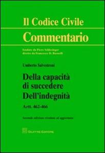 Libro Della capacità di succedere. Dell'indegnità. Artt. 462-466 Umberto Salvestroni