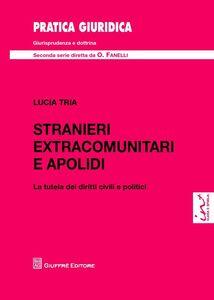 Libro Stranieri extracomunitari e apolidi. La tutela dei diritti civili e politici Lucia Tria