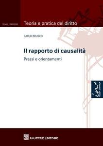 Libro Il rapporto di causalità. Prassi e orientamenti Carlo Brusco