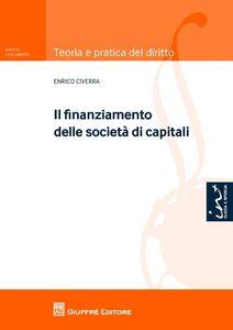 Libro Il finanziamento delle società di capitali Enrico Civerra