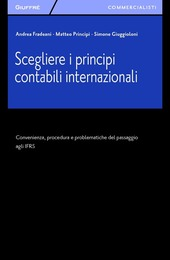 Scegliere i principi contabili internazionali. Convenienza, procedura e problematiche del passaggio agli IFRS