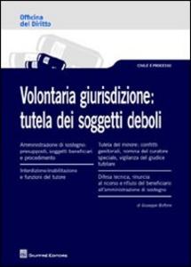 Libro Volontaria giurisdizione. Tutela dei soggetti deboli Giuseppe Buffone