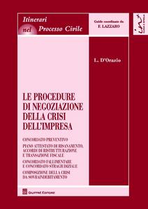 Libro Le procedure di negoziazione della crisi dell'impresa Luigi D'Orazio