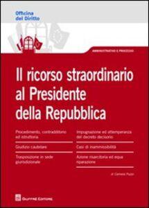 Libro Il ricorso straordinario al presidente della Repubblica Carmela Puzzo