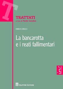 Libro La bancarotta e i reati fallimentari Enrico Corucci