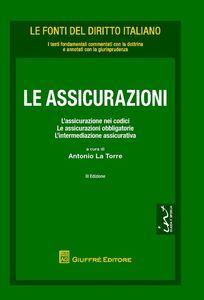 Libro Le assicurazioni. L'assicurazione nei codici. Le assicurazioni obbligatorie e l'intermediazione assicurativa Antonio La Torre