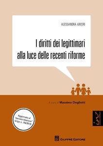 Libro I diritti dei legittimari alla luce delle recenti riforme Alessandra Arceri