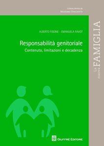 Libro Responsabilità genitoriale. Contenuto, limitazioni e decadenza Alberto Figone , Emanuela Ravot