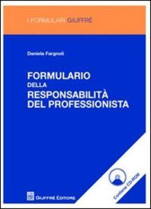Libro Formulario delle responsabilità del professionista. Con CD-ROM Daniela Fargnoli