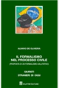 Il formalismo nel processo civile (Proposta di un formalismo-valutativo)