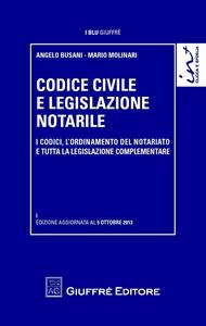 Libro Codice civile e legislazione notarile. I codici, l'ordinamento del notariato e tutta la legislazione complementare