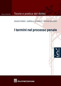 Libro I termini nel processo penale Ignazio Pardo , Gabriella Di Marco , Myriam Bologna