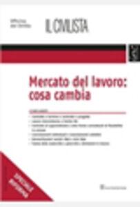 Foto Cover di Mercato del lavoro: cosa cambia, Libro di Marco Giardetti, edito da Giuffrè