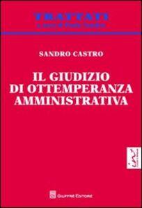 Libro Il giudizio di ottemperanza amministrativa Sandro Castro