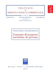 Foto Cover di Contratto di trasporto marittimo di persone, Libro di Stefano Zunarelli,Alessandra Romagnoli, edito da Giuffrè