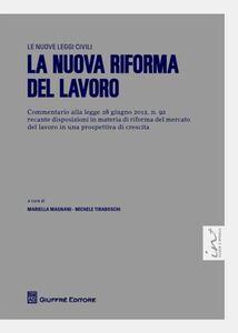Foto Cover di La nuova riforma del lavoro, Libro di  edito da Giuffrè