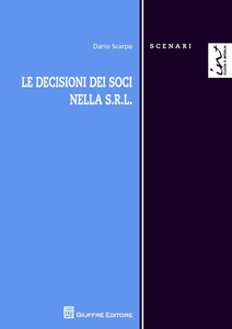 Libro Le decisioni dei soci nella s.r.l. Dario Scarpa