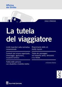 Foto Cover di La tutela del viaggiatore, Libro di Giuliana Gianna, edito da Giuffrè