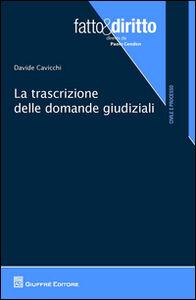 Libro La trascrizione delle domande giudiziali Davide Cavicchi