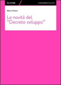 Libro Le novità del «Decreto sviluppo» Marco Pomaro