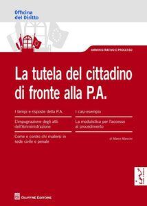 Libro La tutela del cittadino di fronte alla P.A. Marco Mancini