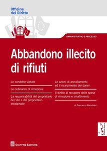 Foto Cover di Abbandono illecito di rifiuti, Libro di Francesco Mandalari, edito da Giuffrè
