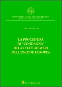 Foto Cover di La procedura di «condanna» degli Stati membri dell'Unione europea, Libro di Chiara Amalfitano, edito da Giuffrè