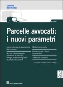 Libro Parcelle avvocati. I nuovi parametri Giuseppe Colavitti , Gianluca Gambogi