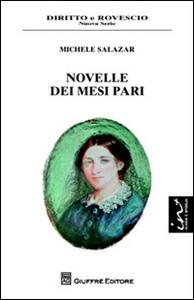 Libro Novelle dei mesi pari Michele Salazar