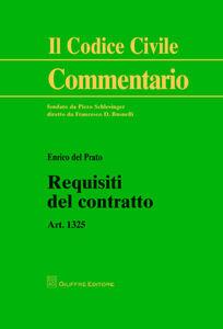 Foto Cover di Requisiti del contratto. Art. 1325, Libro di Enrico Del Prato, edito da Giuffrè