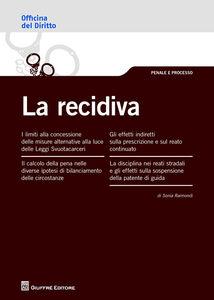 Foto Cover di La recidiva, Libro di Sonia Raimondi, edito da Giuffrè