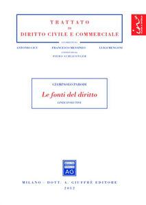 Libro Le fonti del diritto. Linee evolutive Gianpaolo Parodi
