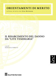 Libro Il risarcimento del danno da «lite temeraria»