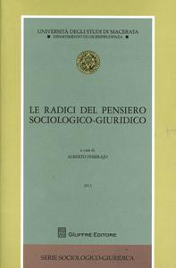 Libro Le radici del pensiero sociologico-giuridico Alberto Febbrajo