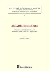 Accademie e scuole. Istituzioni, luoghi, personaggi, immagini della cultura e del potere