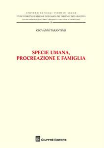 Libro Specie umana, procreazione e famiglia Giovanni Tarantino