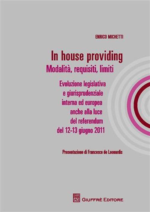 In house providing. Modalità, requisiti, limiti