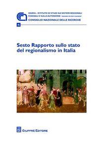 Libro Sesto rapporto sullo stato del regionalismo in Italia