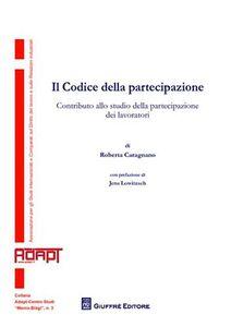Libro Il codice della partecipazione. Contributo alla studio della partecipazione dei lavoratori Roberta Caragnano