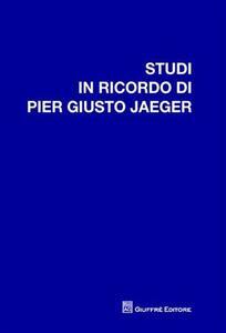 Studi in ricordo di Pier Giusto Jaeger