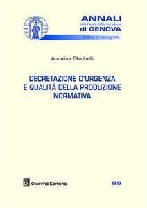 Foto Cover di Decretazione d'urgenza e qualità della produzione normativa, Libro di Annalisa Ghiribelli, edito da Giuffrè