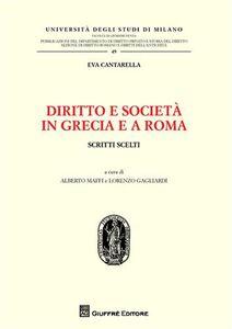 Libro Diritto e società in Grecia e a Roma. Scritti scelti Eva Cantarella