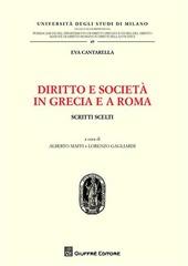 Diritto e società in Grecia e a Roma. Scritti scelti