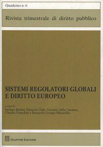 Foto Cover di Sistemi regolatori globali e diritto europeo, Libro di  edito da Giuffrè
