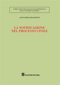 Libro La notificazione nel processo civile Alessandra Frassinetti