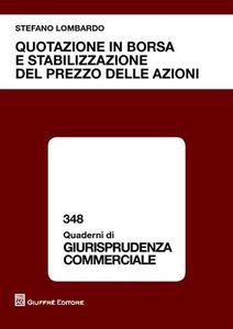 Libro Quotazione in borsa e stabilizzazione del prezzo delle azioni Stefano Lombardo