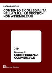 Consenso e collegialità nella s.r.l.: le decisioni non assembleari