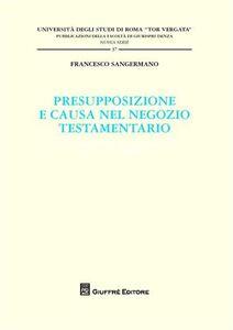 Foto Cover di Presupposizione e causa nel negozio testamentario, Libro di Francesco Sangermano, edito da Giuffrè