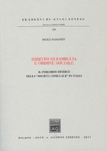 Libro Diritto di famiglia e ordine sociale. Il percorso storico della «societa' coniugale» in Italia Paolo Passaniti